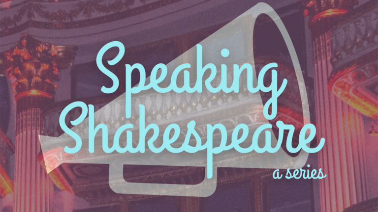 "Image of the Speaking Shakespeare logo. The words ""Speaking Shakespeare, a series"" overlayed on a megaphone"